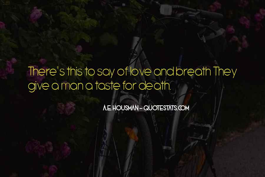 A.E. Housman Quotes #1169036