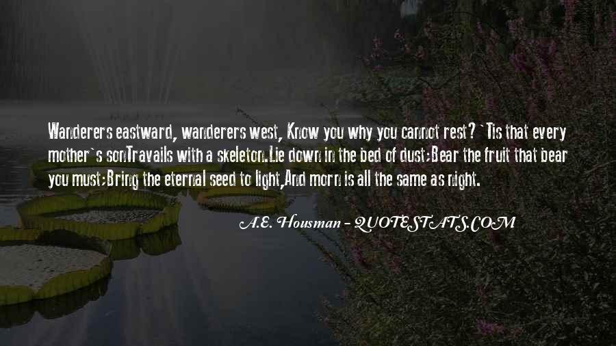 A.E. Housman Quotes #1245337