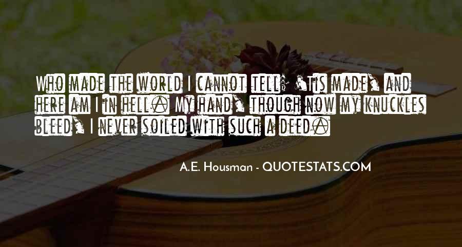 A.E. Housman Quotes #1407125