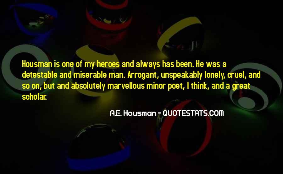 A.E. Housman Quotes #1485442