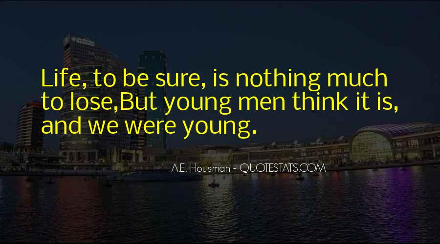 A.E. Housman Quotes #1576344