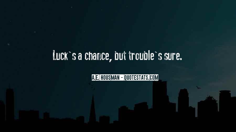 A.E. Housman Quotes #1713949