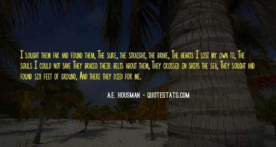 A.E. Housman Quotes #1793628