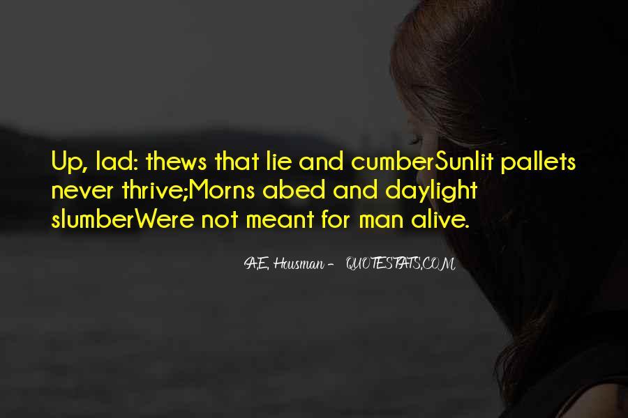 A.E. Housman Quotes #385770