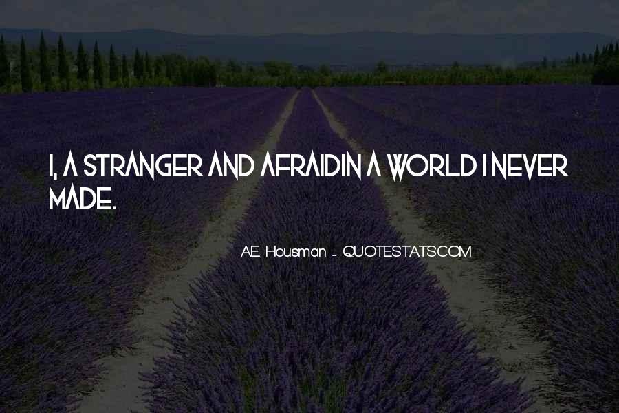A.E. Housman Quotes #391059