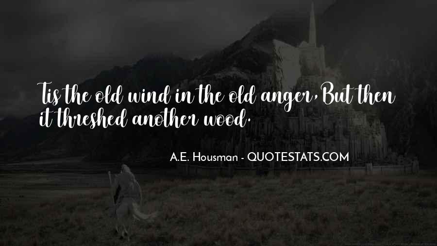 A.E. Housman Quotes #522417