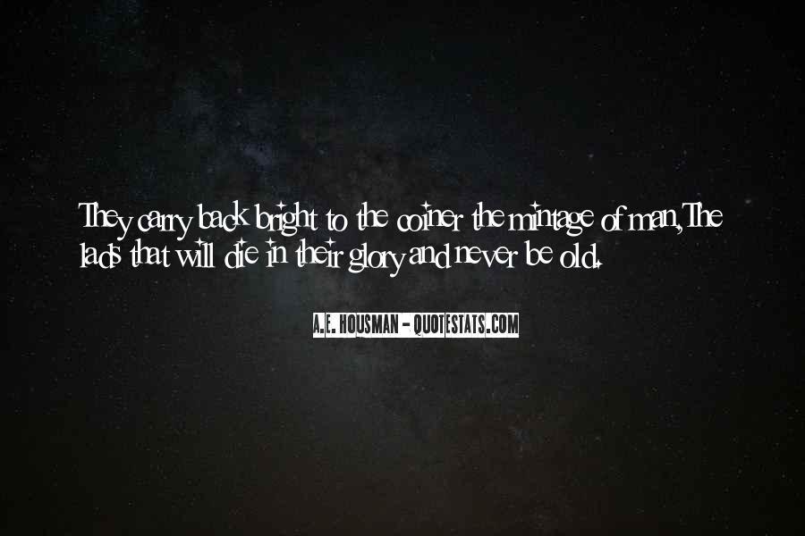A.E. Housman Quotes #544401