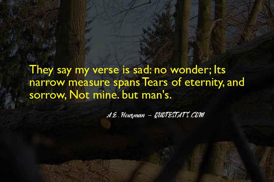 A.E. Housman Quotes #747104