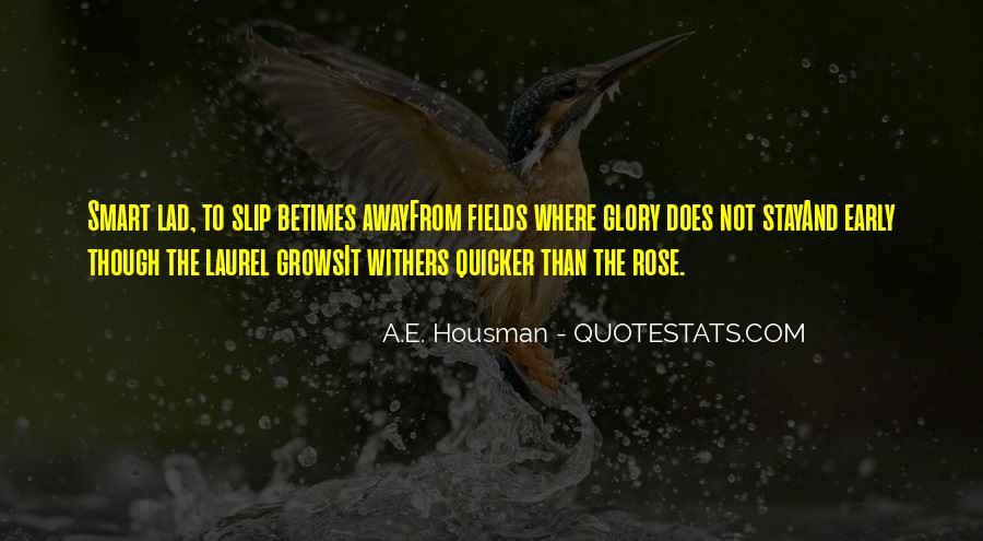 A.E. Housman Quotes #816800