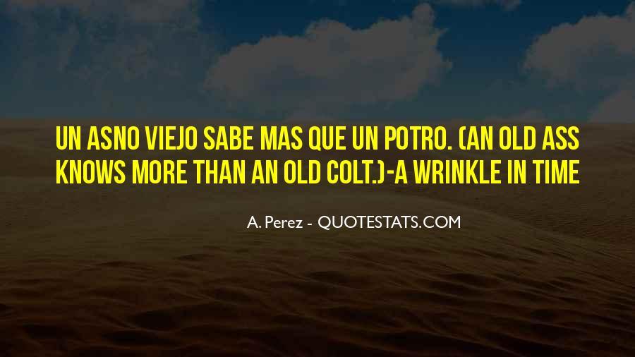 A. Perez Quotes #1341462