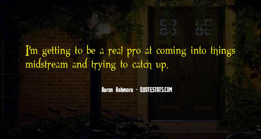 Aaron Ashmore Quotes #1079037