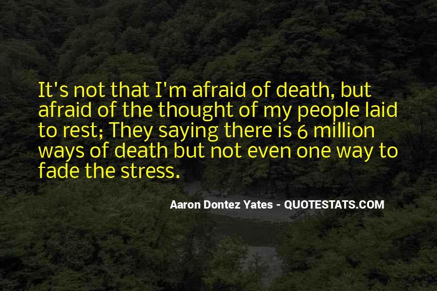 Aaron Dontez Yates Quotes #159758