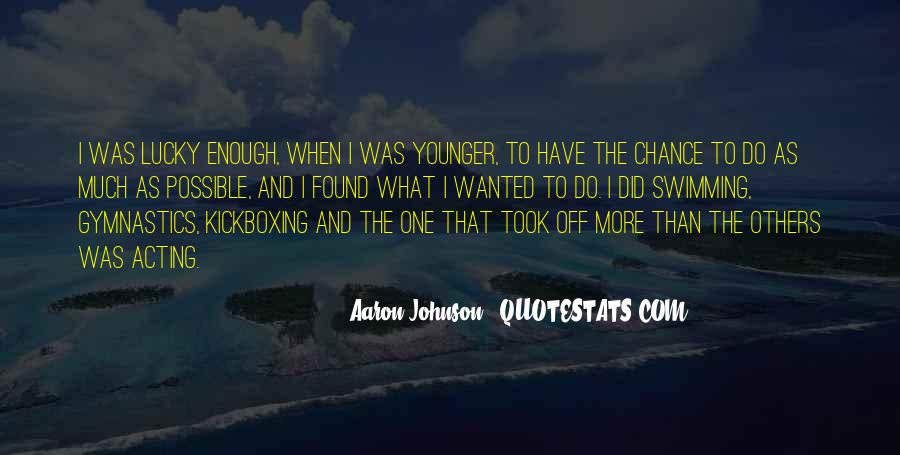 Aaron Johnson Quotes #1321436