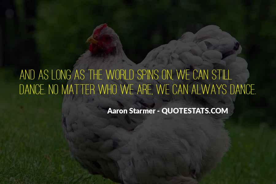 Aaron Starmer Quotes #1715724
