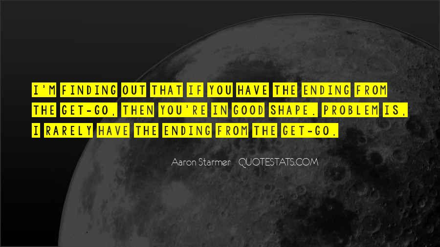 Aaron Starmer Quotes #1737662