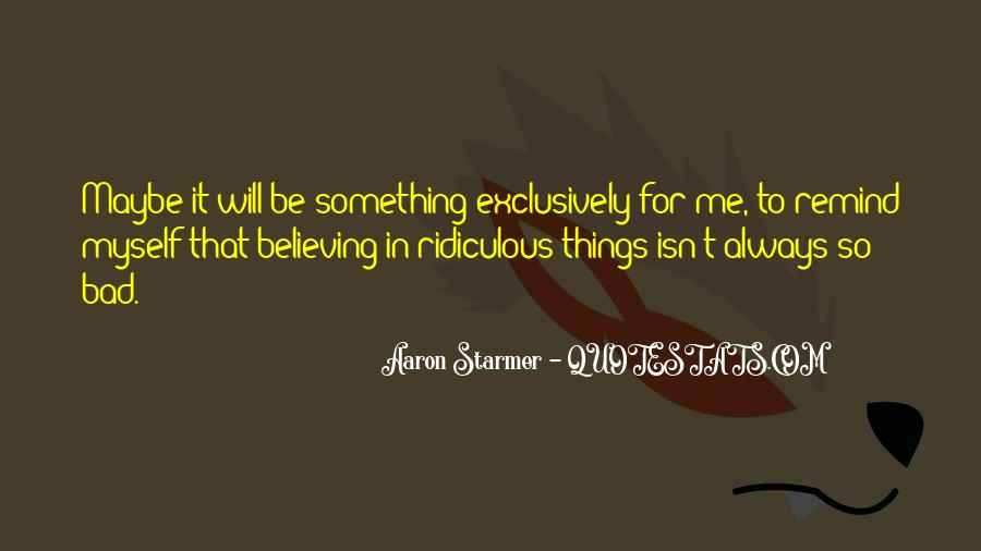 Aaron Starmer Quotes #1778474