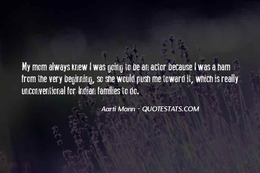 Aarti Mann Quotes #439833