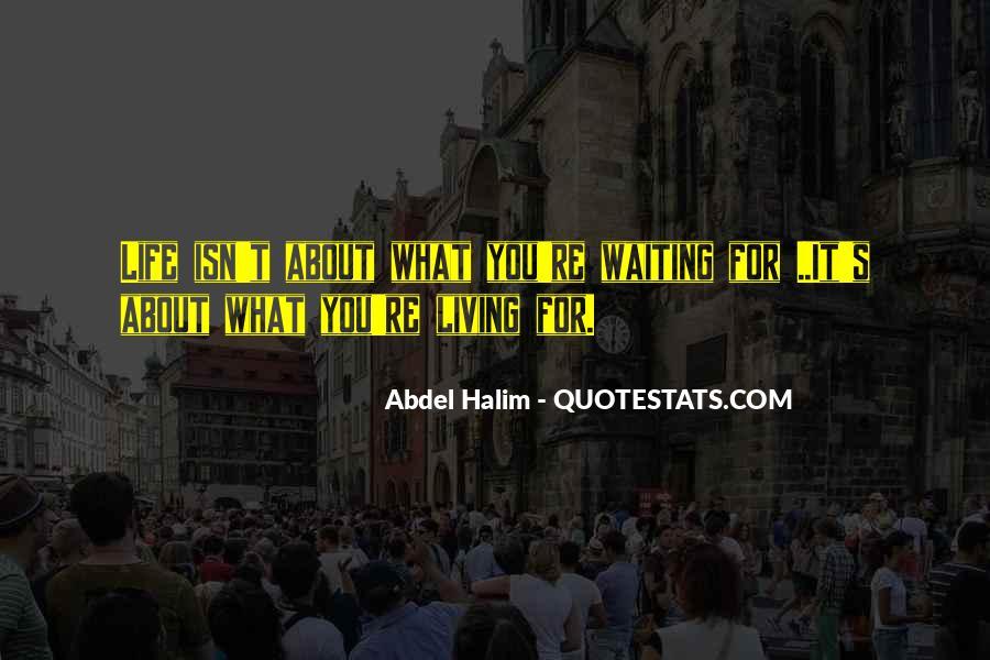 Abdel Halim Quotes #865291