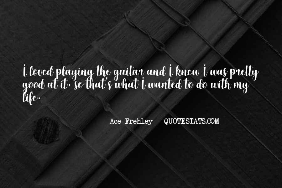 Ace Frehley Quotes #1516145