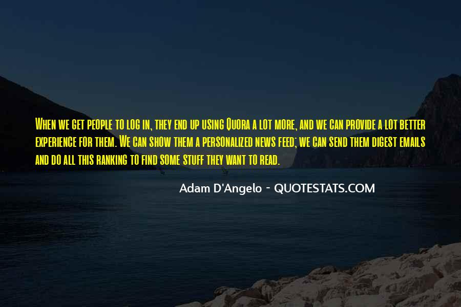 Adam D'Angelo Quotes #1639074