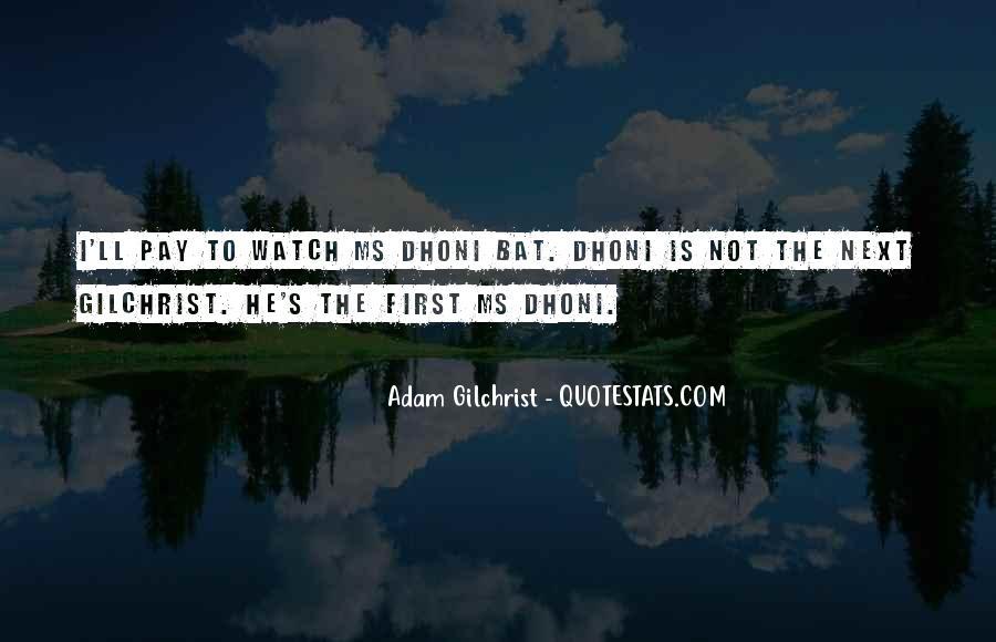 Adam Gilchrist Quotes #1556272