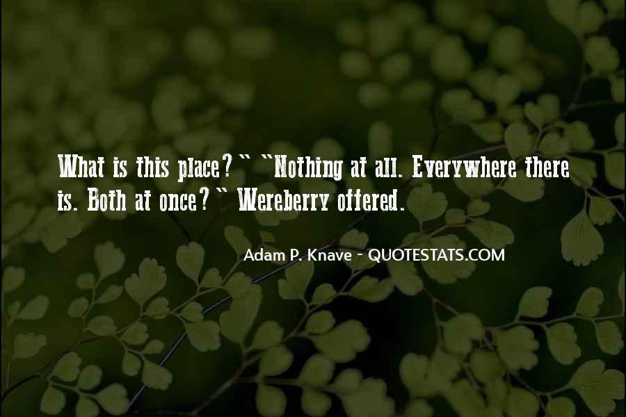 Adam P. Knave Quotes #1199128