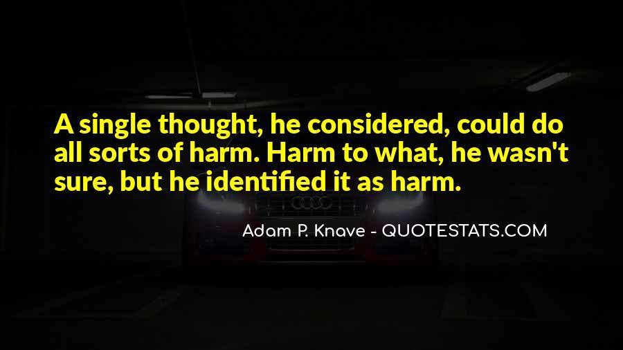 Adam P. Knave Quotes #1279689