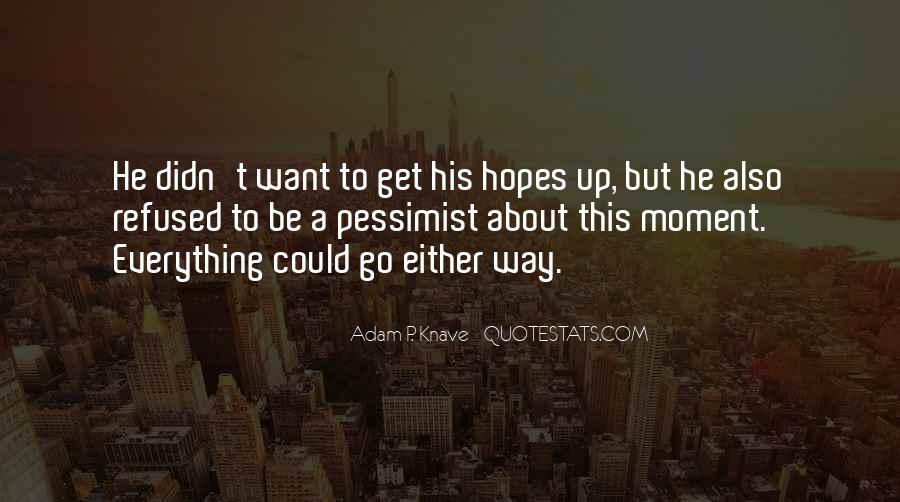 Adam P. Knave Quotes #1504682
