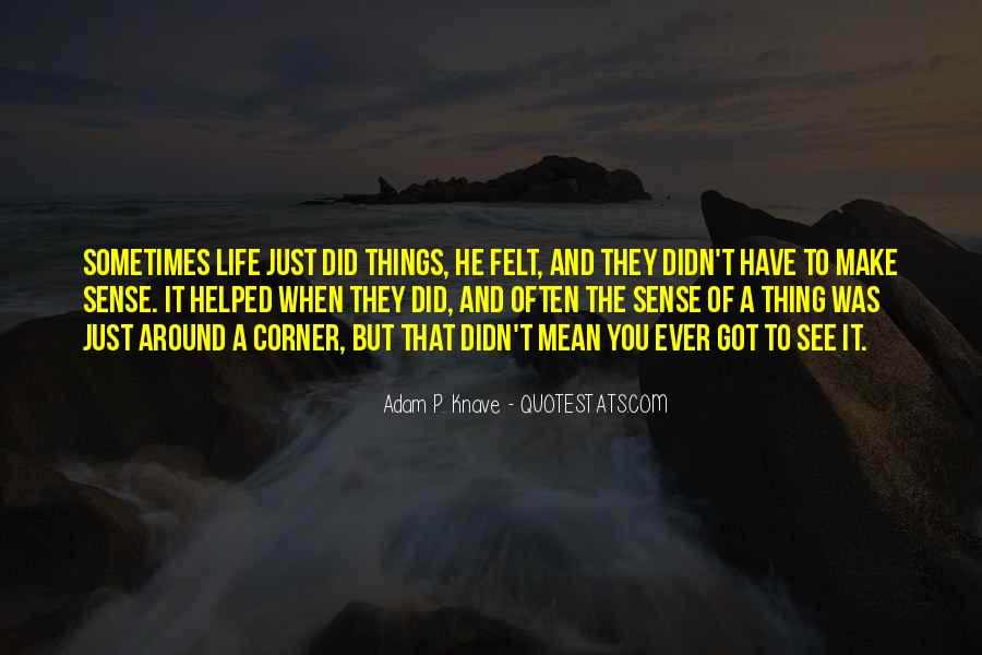 Adam P. Knave Quotes #1564611