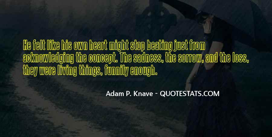 Adam P. Knave Quotes #1638631