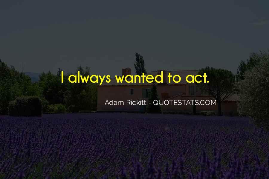 Adam Rickitt Quotes #455765