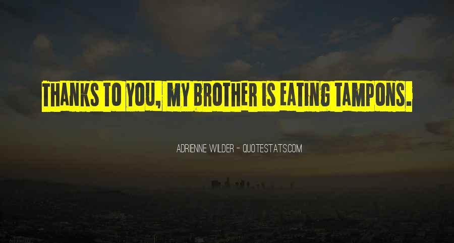 Adrienne Wilder Quotes #929813