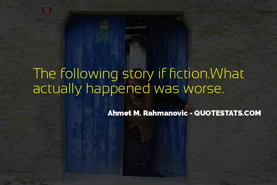 Ahmet M. Rahmanovic Quotes #959199