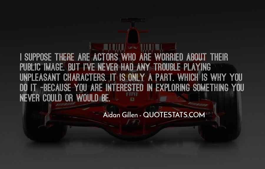 Aidan Gillen Quotes #1386220
