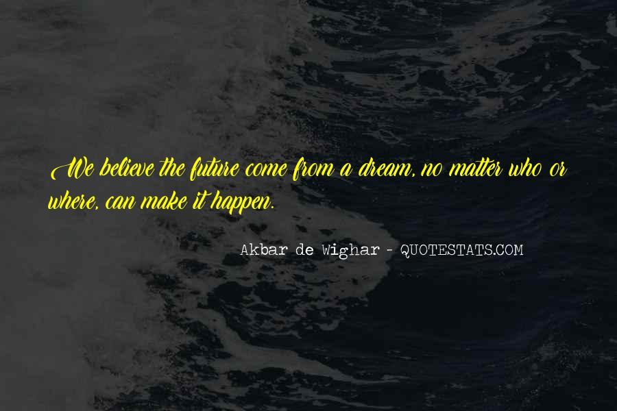 Akbar De Wighar Quotes #1807572
