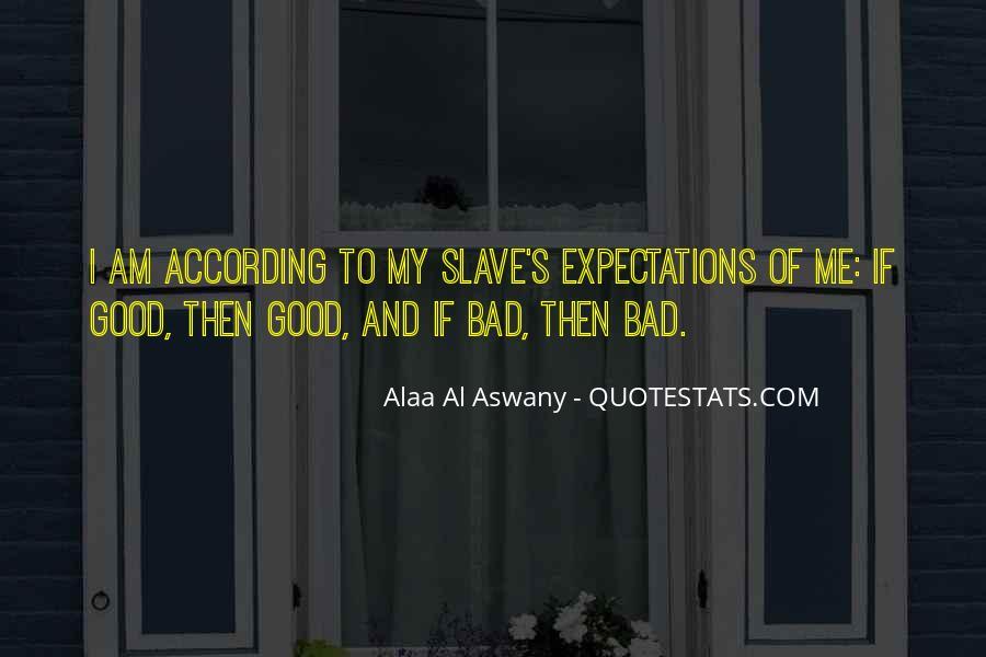 Alaa Al Aswany Quotes #1141123