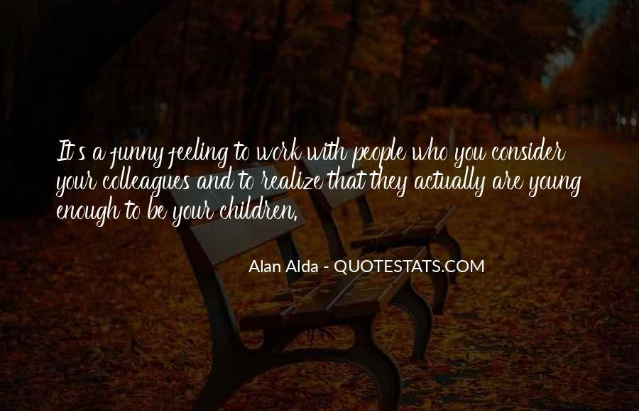 Alan Alda Quotes #668237