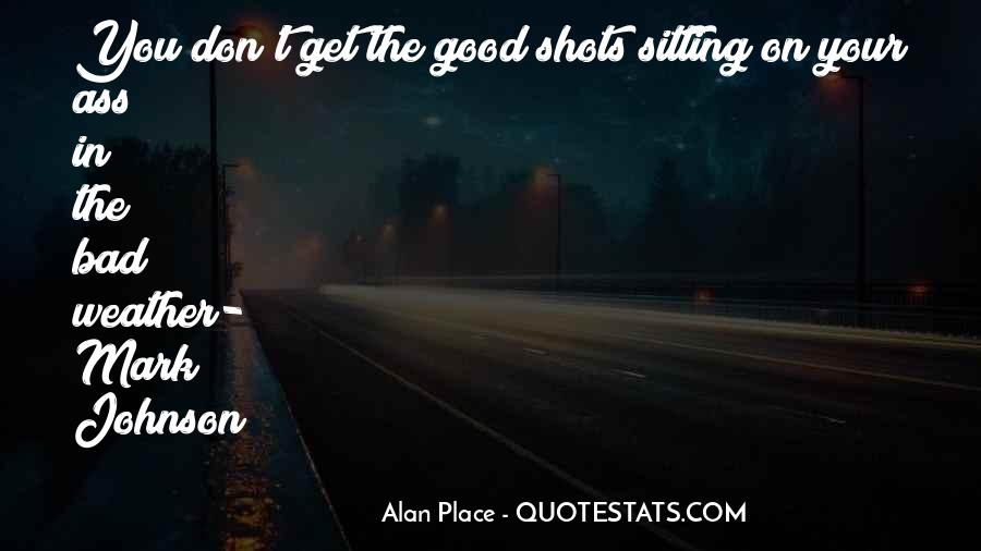 Alan Place Quotes #1819561