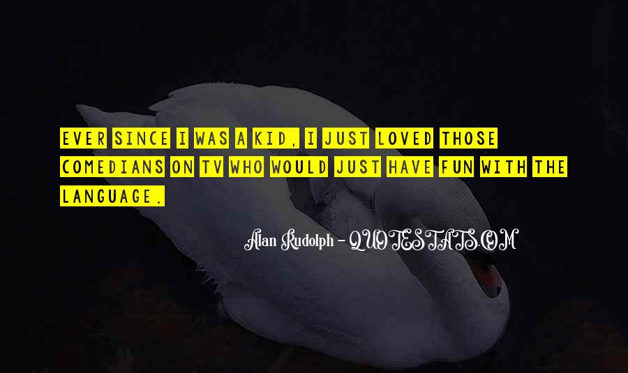 Alan Rudolph Quotes #1522540