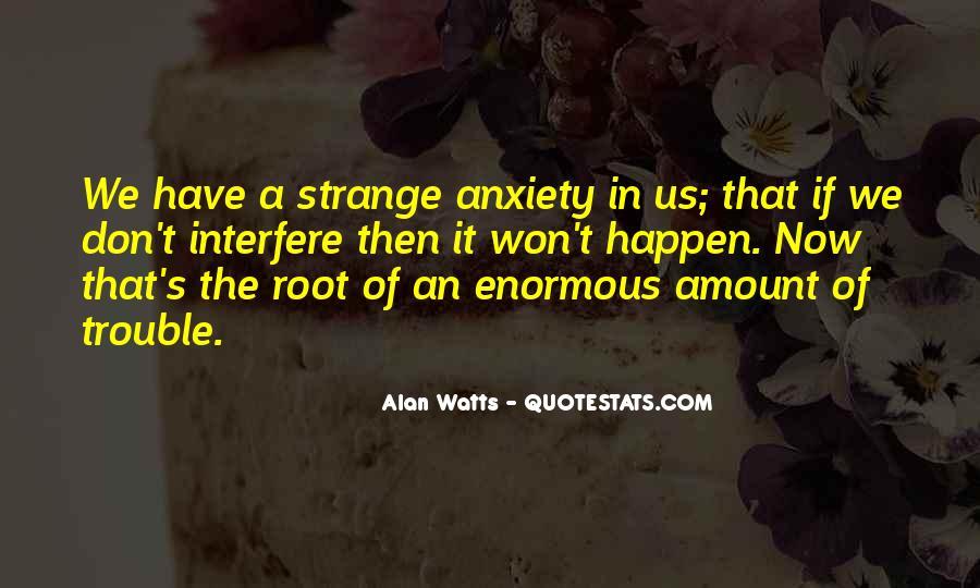 Alan Watts Quotes #1209758