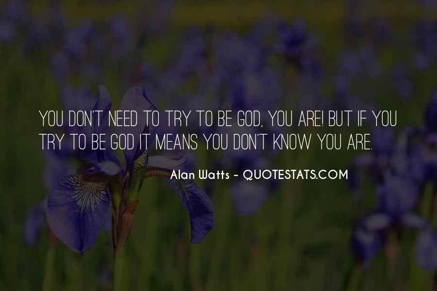 Alan Watts Quotes #1441555