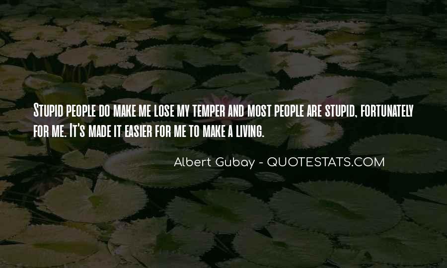 Albert Gubay Quotes #1746757