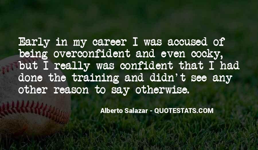 Alberto Salazar Quotes #1534553