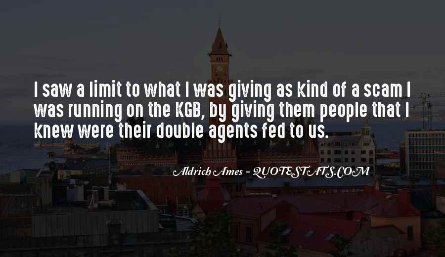 Aldrich Ames Quotes #1616028
