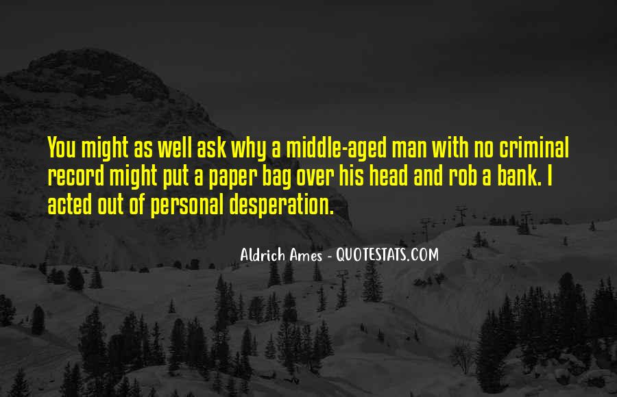 Aldrich Ames Quotes #1668557