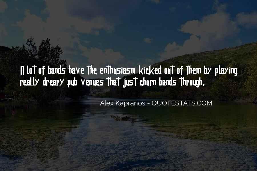 Alex Kapranos Quotes #1732965