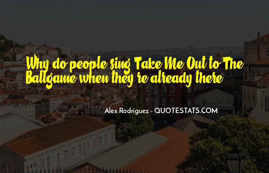 Alex Rodriguez Quotes #1095021