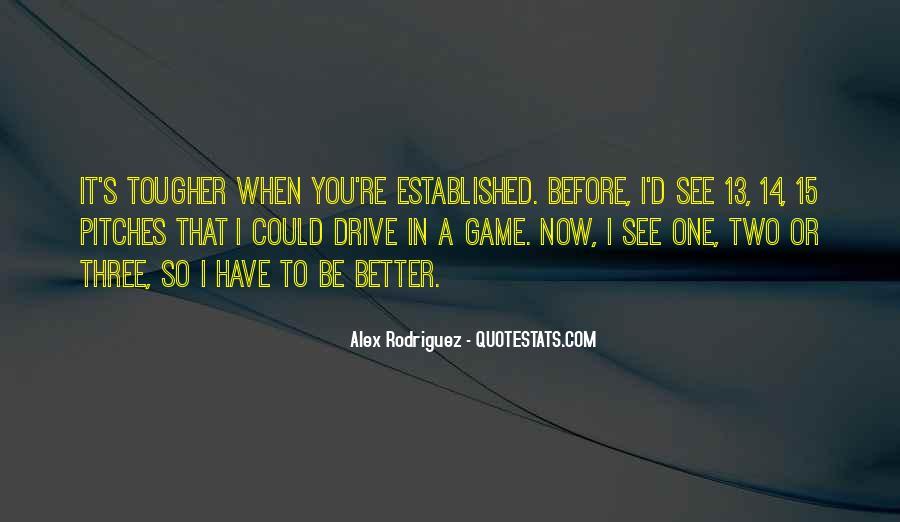Alex Rodriguez Quotes #1136211