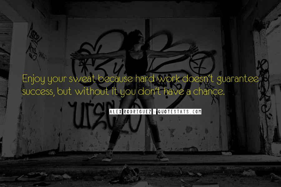 Alex Rodriguez Quotes #1313813