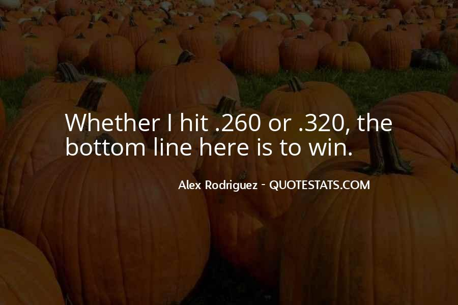 Alex Rodriguez Quotes #1361894